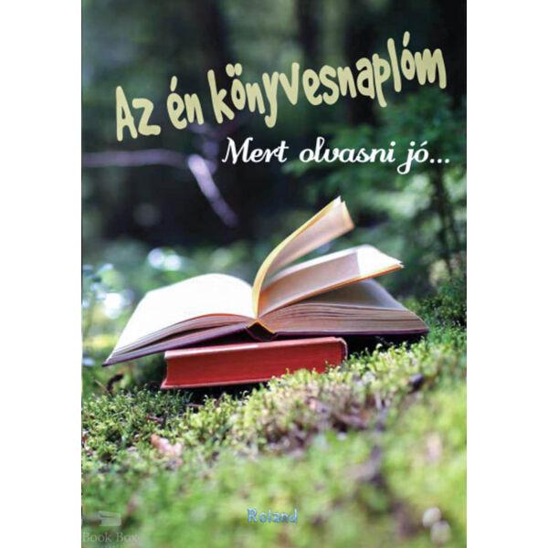 Az én könyvesnaplóm (erdős) - Mert olvasni jó...